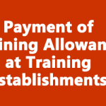 Payment of Training Allowance at Training Establishments