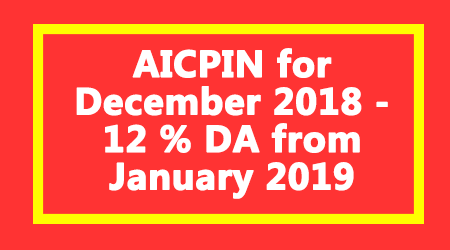 AICPIN for December 2018 - 12 % DA from January 2019