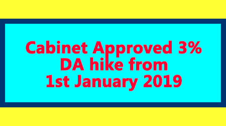 Cabinet Approved 3% DA hike from 1st January 2019