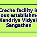 Creche facility in various establishments of Kendriya Vidyalaya Sangathan