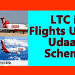 LTC in Flights Under Udaan Scheme