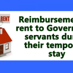 Reimbursement of rent to Government servants during their temporary stay