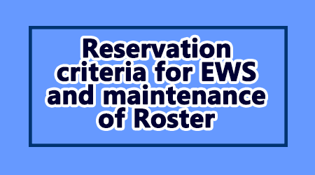Reservation criteria for EWS and maintenance of Roster