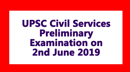 UPSC Civil Services Preliminary Examination on 2nd June 2019