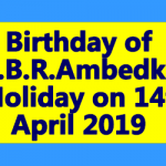 Birthday of Dr.B.R.Ambedkar - Holiday on 14th April 2019