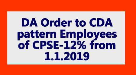 DA Order to CDA pattern Employees of CPSE-12% from 1.1.2019