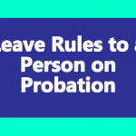 Leave Rules to a Person on Probation