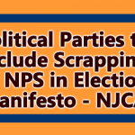 Political Parties to Include Scrapping of NPS in Election Manifesto - NJCA