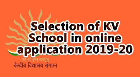 Selection of KV School in online application 2019-20