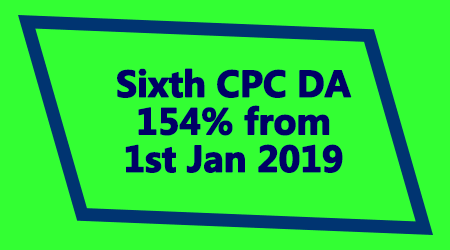 Sixth CPC DA 154% from 1st Jan 2019 – Central Government Employees News