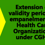Extension of validity period of empanelment of CGHS Hospitals