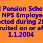 Old Pension Scheme to NPS Employees selected during 2003 recruited on or after 1.1.2004