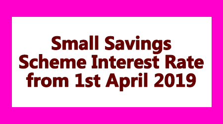 Small Savings Scheme Interest Rate from 1st April 2019