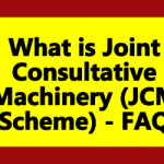 What is Joint Consultative Machinery (JCM Scheme)