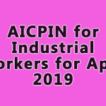 AICPIN for Industrial Workers for April 2019