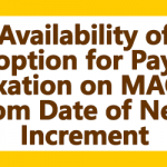 Availability of option for Pay Fixation on MACP from Date of Next Increment
