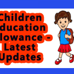 Children Education Allowance - Latest Updates
