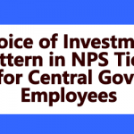 Choice of Investment Pattern in NPS Tier I for Central Govt Employees