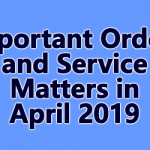 Important Orders and Service Matters in April 2019