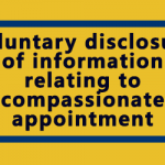 Voluntary disclosure of information relating to compassionate appointment