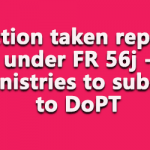 Action taken report under FR 56j - Ministries to submit to DoPT