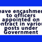 Leave encashment to officers appointed on contract in various posts under Government