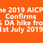 June 2019 AICPIN Confirms 5% DA hike from 1st July 2019
