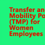Transfer and Mobility Policy (TMP) for Women Employees