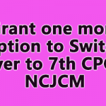 Grant one more option to Switch over to 7th CPC - NCJCM