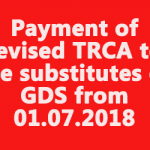 Payment of revised TRCA to the substitutes of GDS from 01.07.2018