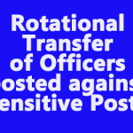 Rotational Transfer of Officers posted against sensitive Posts