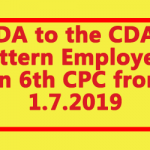 DA to the CDA pattern Employees on 6th CPC from 1.7.2019