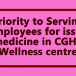 Priority to Serving employees for issue medicine in CGHS Wellness centre