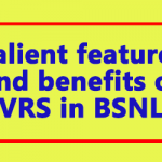 Salient features and benefits of VRS in BSNL