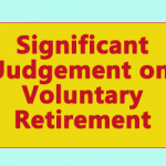 Significant Judgement on  Voluntary Retirement Scheme