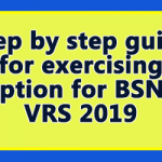 Step by step guide for exercising option for BSNL VRS 2019