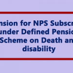 Pension for NPS Subscriber under Defined Pension Scheme on Death and disability