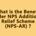Benefit under NPS Additional Relief Scheme (NPS-AR)