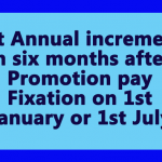 Next increment in six months after Promotion pay Fixation