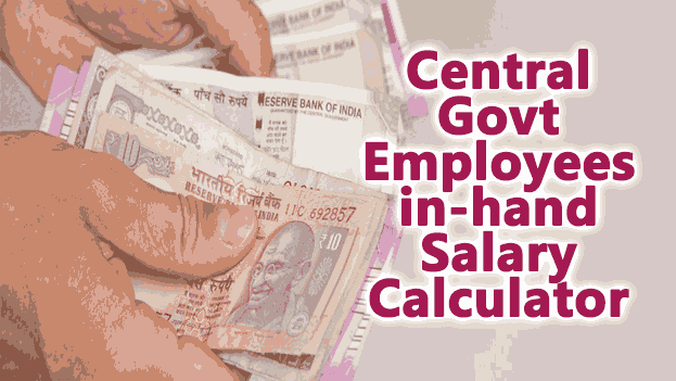 Central Govt Employees in hand Salary Calculator