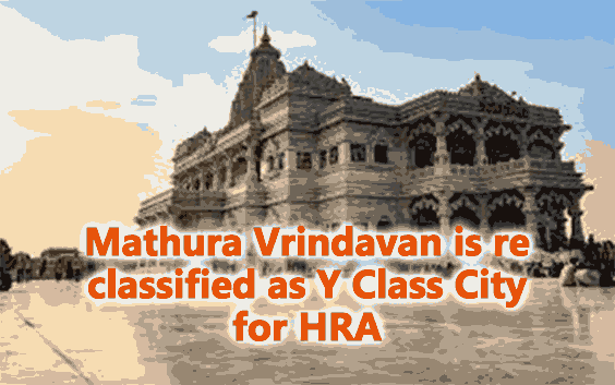 Mathura Municipal is re classified as Y Class City for HRA
