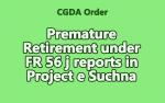 Premature Retirement under FR 56 j reports in Project e Suchna