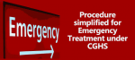 Procedure simplified for Emergency Treatment under CGHS
