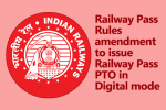 Railway Pass Rules amendment to issue Railway Pass PTO in Digital mode