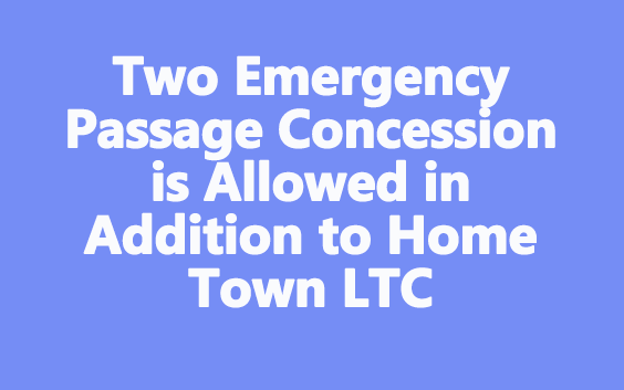 Emergency Passage Concession in Addition to Home Town LTC