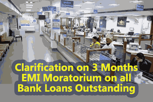 Clarification on 3 Months EMI Moratorium on all Bank Loans Outstanding