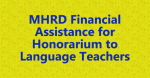 MHRD Financial Assistance for Honorarium to Language Teachers
