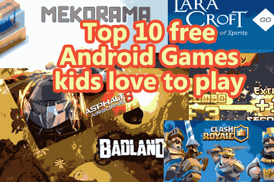 Top 10 Android Games for kids to Play in Holidays
