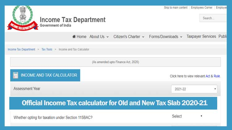 Official Income Tax calculator for Old and New Tax Slab 2020-21