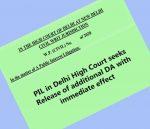 Release additional DA with immediate effect-Plea in Delhi High Court